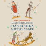 Ortaçağ Danimarka'sı-Güç Sahipleri ve İnsanlar